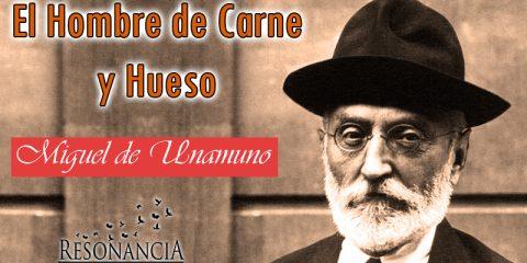 Miguel de Unamuno El Hombre de Carne y Hueso